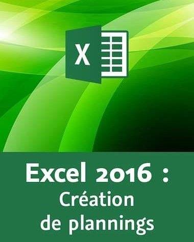 Excel 2016 Création de plannings