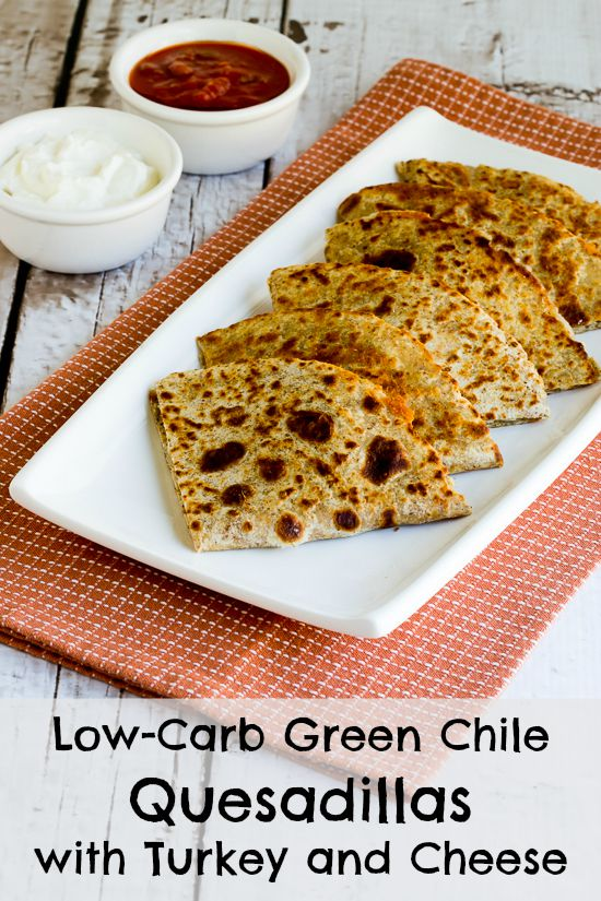 Low-Carb Green Chile Quesadillas with Turkey and Cheese (Easy to Cook, Kid-Friendly)