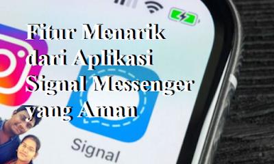Fitur Menarik dari Aplikasi Signal Messenger