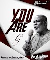 YOU ARE BY ALEX DORGU(PRAISE MARSHALL) PROD BY SOUNDS OF ASHER