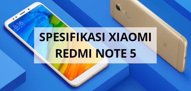 Spesifikasi dan Review Redmi Note 5