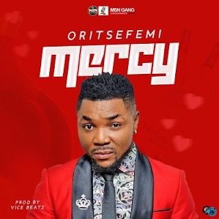 [Music] Oritsefemi - Mercy