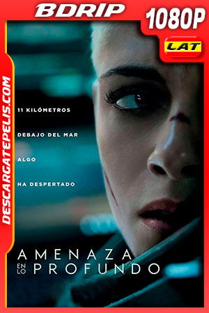 Amenaza en lo profundo (2020) 1080p BDRip Latino – Ingles