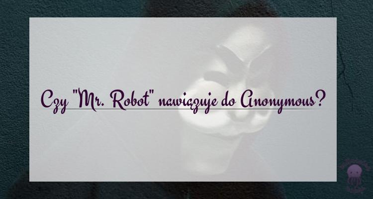 czy mr robot nawiązuje do anonymous