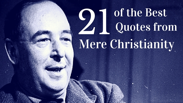 Trustworthy Sayings 21 Of The Best Mere Christianity Quotes From
