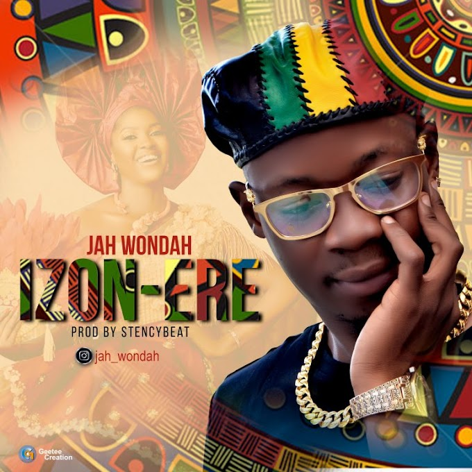 DOWNLOAD MP3: Jah Wondah - Izon-Ere (Prod. By StencyBeat)