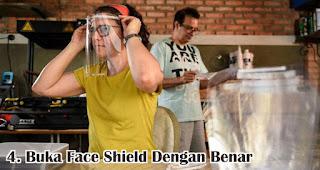 Buka Face Shield Dengan Benar adalah cara yang benar menggunakan face shield