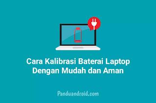Cara Kalibrasi Baterai Laptop Windows 10