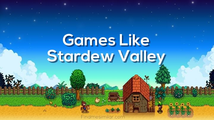 Best Games like Stardew Valley