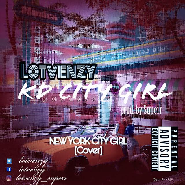 {MUSIC} Lotvenzy - KD City Girl || AYL