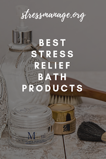 best stress relief bath products