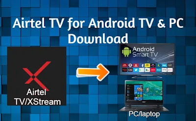 Airtel TV for Android TV & PC