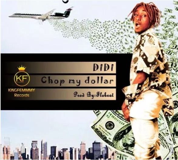 Didi – Chop My Dollar [Mp3 Music Download+Lyrics]