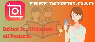 InShot Pro Unlocked Apk Free Download 2020 : InShot Mod Apk Download