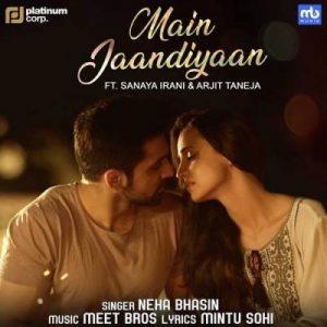 Main Jaandiyaan – Neha Bhasin (2018)