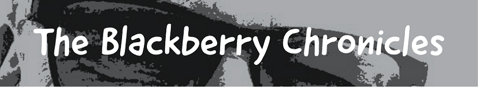 The Blackberry Chronicles