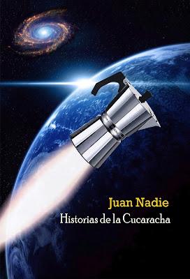 https://relatosdejuannadie.blogspot.com.es/2015/10/ya-llego-historias-de-la-cucaracha.html