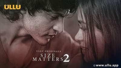 18+ Size Matters 2 Web Series (2020) ULLU Hindi All Episode Download 480p