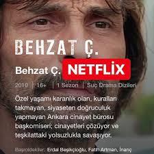 Behzat Ç. Netflix'te Yeniden Başlıyor