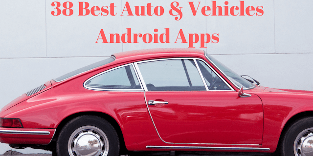 38 Best Auto & Vehicles Android Apps