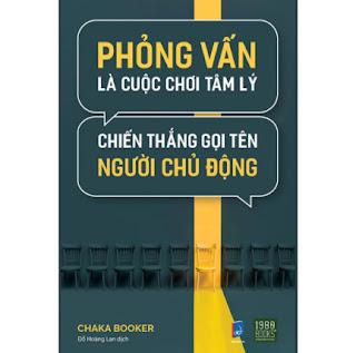 Phỏng Vấn Là Cuộc Chơi Tâm Lý, Chiến Thắng Gọi Tên Người Chủ Động ebook PDF EPUB AWZ3 PRC MOBI