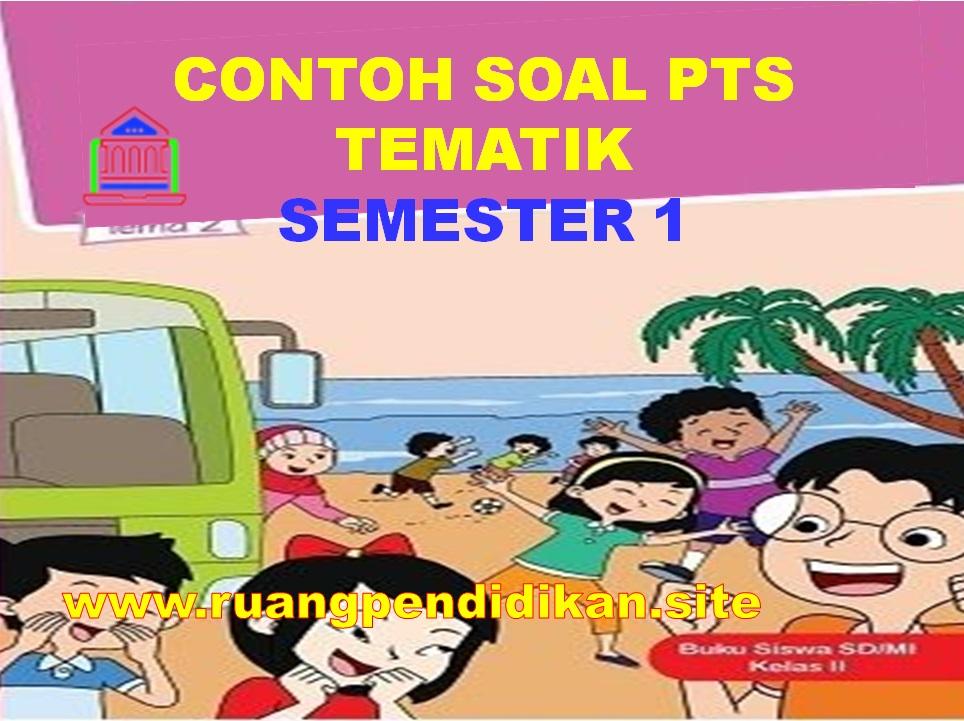 Soal Dan Jawaban PTS Tematik Kelas 2 SD/MI