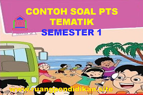 Soal Dan Jawaban PTS Tematik Kelas 2 SD/MI Semester 1 Kurikulum 2013 Tahun Ajaran 2021-2022