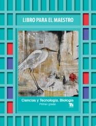 Ciencias y Tecnología. Biología Primer grado Libro para el maestro 2018-2019