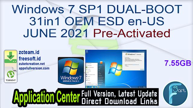 Windows 7 SP1 DUAL-BOOT 31in1 OEM ESD en-US JUNE 2021 Gen2 Pre-Activated_ ZcTeam.id