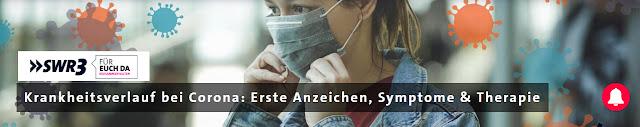 https://www.swr3.de/aktuell/Krankheitsverlauf-bei-Corona-Erste-Anzeichen-Symptome-Therapie/-/id=4382120/did=5587476/gjmuh9/index.html
