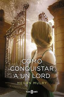 Cómo conquistar a un lord   Unruly royals #2   Megan Mulry