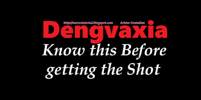 Dengvaxia: Know this Before getting the Shot
