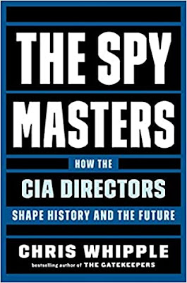 The Spymasters - How the CIA's Directors Shape History and the Future