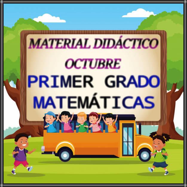 MATERIAL DIDÁCTICO DE OCTUBRE-PRIMER GRADO-MATEMÁTICAS