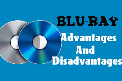 5 Advantages and Disadvantages of Blu-ray Disk | Drawbacks & Benefits of Blu-ray Disk