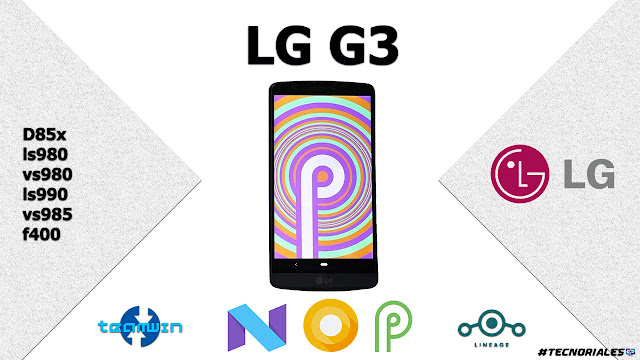 actualizar lg g3 con twrp y custom roms a android 9 pie