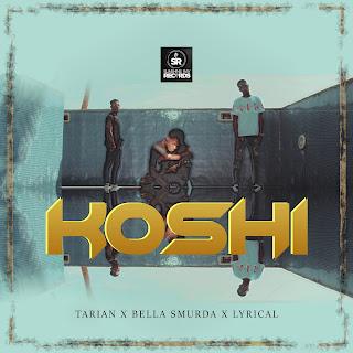 Music: Tarian ft Bella Shmurda x Lyrical - Koshi