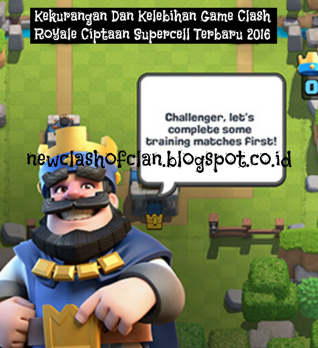 Kekurangan Dan Kelebihan Game Clash Royale Ciptaan Supercell