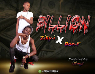 [MUSIC] ZIKY I_X_DON F._BILLION (NEW SONG)