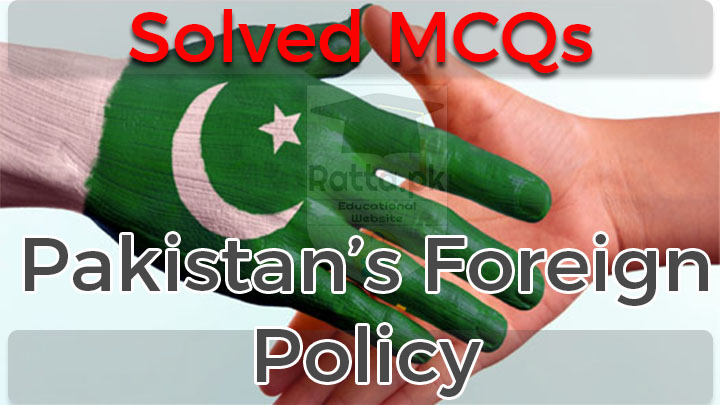 Pakistan Foreign Policy Solved MCQs pdf Download