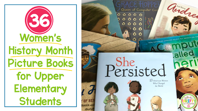 36 Women's History Month picture books to read aloud to your upper elementary students that will inspire them and educate them on the contributions made by many influential women of the past and in the present.