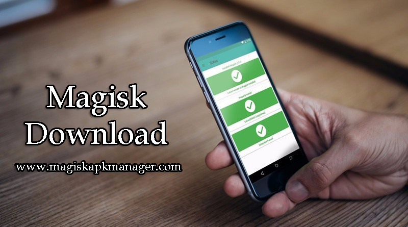 Official Magisk Apk Download for any Android Device