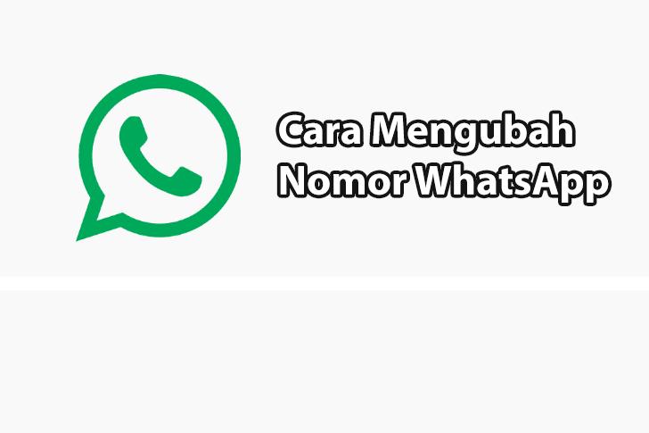 Cara Mengubah Nomor WhatsApp