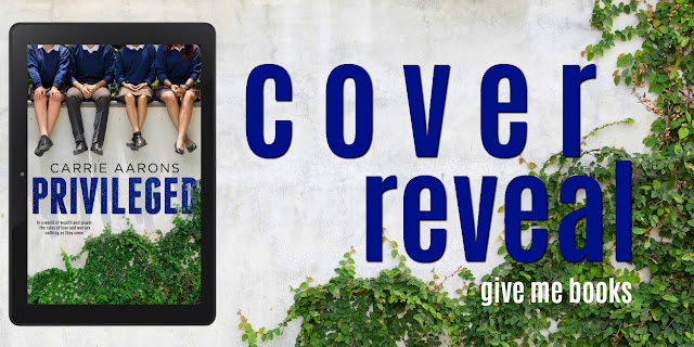 [Cover Reveal] PRIVILEGED by Carrie Aarons @AuthorCarrieA @GiveMeBooksBlog