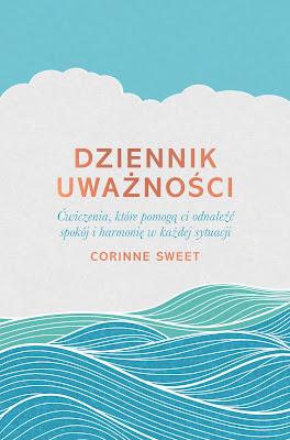 """Już wkrótce w księgarniach """"Dziennik uważności"""" – idea mindfulness na co dzień."""