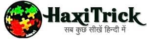 HaxiTrick - सब कुछ सीखें हिंदी में