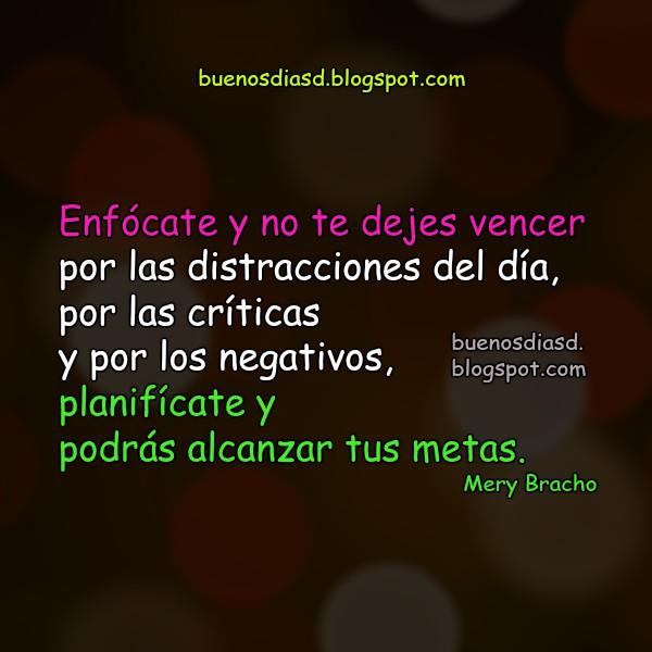 Pensamientos de Motivación y éxito en este día, frases cortas de aliento por Mery Bracho con imágenes bonitas, trabajo y éxito para facebook