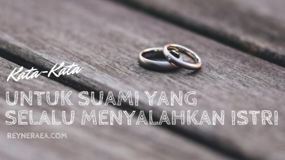 kata-kata untuk suami yang selalu menyalahkan istri