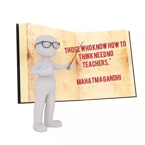 """""""Those who know how to think need no teachers."""" Mahatma Gandhi, image of quotes on teacher, image of teacher's day"""