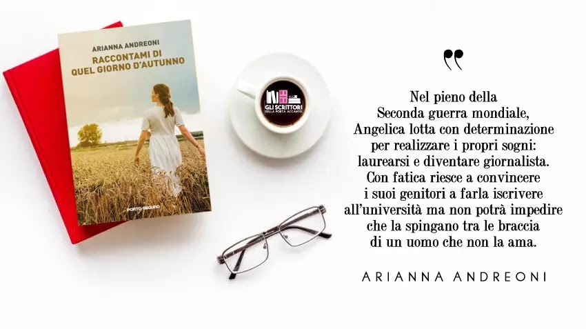 Raccontami di quel giorno d'autunno, un romanzo storico di Arianna Andreoni